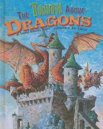 The Truth about Dragons - Thomas Kingsley Troupe, Jeffrey Ebbeler