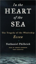 In the Heart of the Sea: The Tragedy of the Whaleship Essex - Nathaniel Philbrick, Edward Herrmann