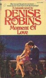 Moment of Love - Denise Robins