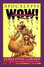 Apocalypse Wow!: A Memoir for the End of Time - James Finn Garner, Ron Barrett