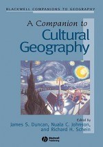 A Companion to Cultural Geography - James S. Duncan, John Agnew