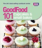 Good Food 101: Cupcakes & Small Bakes: Triple-tested Recipes - BBC Books, BBC Books