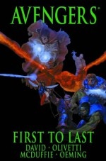 Avengers: First to Last (The Avengers) - Dwayne McDuffie, Peter David, Stan Lee, Ariel Olivetti