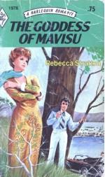 The Goddess Of Mavisu (Harlequin Romance, #1976) - Rebecca Stratton