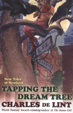 Tapping the Dream Tree - Charles de Lint, Charles Vess