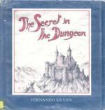 The Secret in the Dungeon - Fernando Krahn
