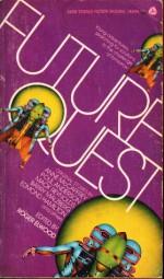 Future Quest - Roger Elwood, Charles L. Grant, Anne McCaffrey, Chad Oliver, Barry N. Malzberg, Poul Anderson, Mack Reynolds, Tom Purdom, Raymond F. Jones