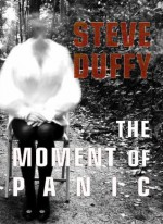 The Moment of Panic [hc] - Steve Duffy