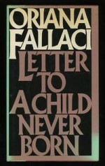 Letter to a child never born - Oriana Fallaci