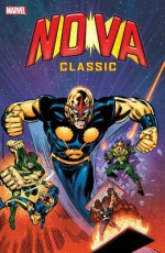 Nova Classic Volume 2 - Marv Wolfman, David Anthony Kraft, Sal Buscema, Carmine Infantino, Bob Hall, Keith Pollard