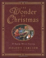 The Wonder of Christmas: A Family Advent Journey - Dan Brown, Melody Carlson