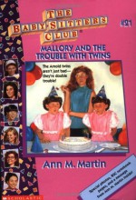 Mallory and the Trouble With Twins - Ann M. Martin