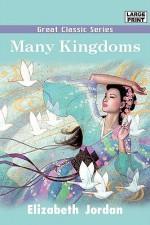 Many Kingdoms - Elizabeth Jordan