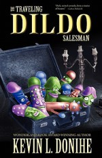 The Traveling Dildo Salesman - Kevin L. Donihe