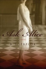 Ask Alice: A Novel - D.J. Taylor
