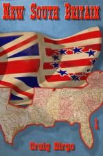 New South Britain: Book One - Craig Dirgo