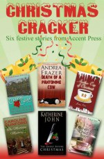 Christmas Cracker - Catrin Collier, Jenny Kane, Jodi Taylor, Andrea Frazer, Katherine John, Caroline Dunford