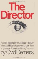 The Director an Oral Biography of J. Edgar Hoover - Ovid Demaris, Sam Sloan, Melvin H Pervis, Robert Cromie