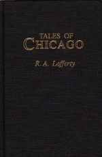 Tales Of Chicago (More Than Melchisedech # 1) - R.A. Lafferty