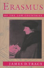 Erasmus of the Low Countries - James D. Tracy