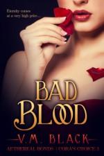 Bad Blood: Cora's Choice #3 - V. M. Black