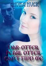 Dar-otter, Pearl Otter, Can't Find Me - Shona Husk