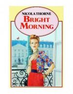 Bright Morning - Nicola Thorne