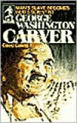 George Washington Carver: Man's Slave Becomes God's Scientist - David R. Collins, Joe Van Severen