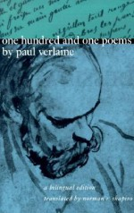 One Hundred and One Poems by Paul Verlaine: A Bilingual Edition - Paul Verlaine, Norman R. Shapiro
