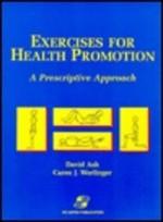 Exercises For Health Promotion: A Prescriptive Approach - David Ash, Caren J. Werlinger