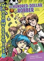 The Hundred-Dollar Robber: A Mystery with Money - Melinda Thielbar, Tintin Pantoja