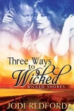 Three Ways to Wicked - Jodi Redford