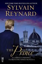 The Prince: A Gabriel's Inferno/Florentine Series Novella (Gabriel/Florentine) - Sylvain Reynard