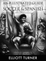 An Illustrated Guide to Soccer & Spanish - Elliott Turner, Brian Phillips, Erik Ebeling