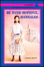Be Ever Hopeful, Hannalee - Patricia Beatty