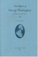 The Papers of George Washington Papers of George Washington: June-August 1777 June-August 1777 - George Washington, Edward G. Lengel, Dorothy Twohig