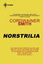 Norstrilia (Gollancz SF collector's edition) - Cordwainer Smith