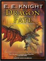 Dragon Fate - E.E. Knight, David Drummond