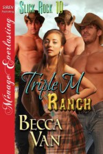Triple M Ranch [Slick Rock 10] - Becca Van