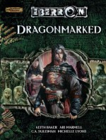 Dragonmarked - Keith Baker, Michelle Lyons, C.A. Suleiman, Scott Fitzgerald Gray