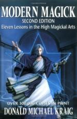 Modern Magick: Eleven Lessons in the High Magickal Arts (Llewellyn's High Magick) - Donald Michael Kraig