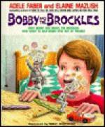 Bobby and the Brockles - Adele Faber, Elaine Mazlish