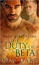 The Duty of a Beta - Kim Dare