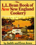 The L.L. Bean Book of New New England Cookery - Judith Jones, Evan Jones