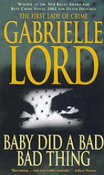 Baby Did A Bad Bad Thing - Gabrielle Lord