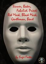 Sinner, Baker, Fabulist, Priest; Red Mask, Black Mask, Gentleman, Beast - Eugie Foster