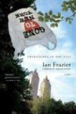 Gone to New York: Adventures in the City - Ian Frazier, Jamaica Kincaid