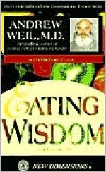 Eating Wisdom - Andrew Weil, Michael Toms