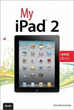 My Ipad 2 (Covers IOS 4.3), 2/E - Gary Rosenzweig