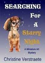 Searching for a Starry Night: A Miniature Art Mystery - Christine Verstraete